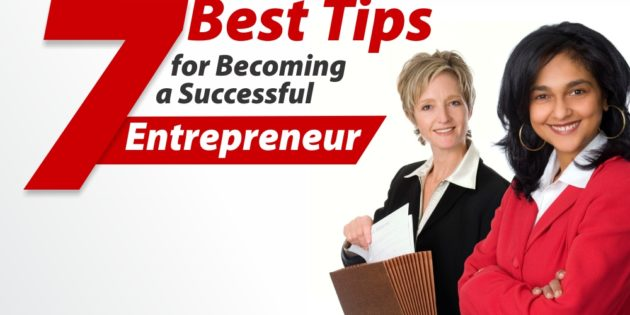 7 Best Tips for Becoming a Successful Entrepreneur