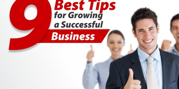 9 Best  Tips for Running and Growing a Successful Business
