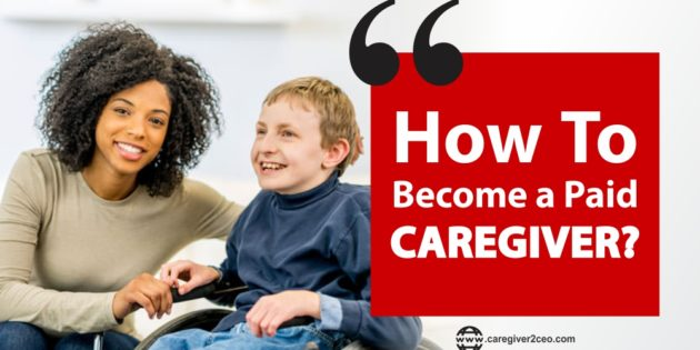 How to Become a Paid Caregiver?