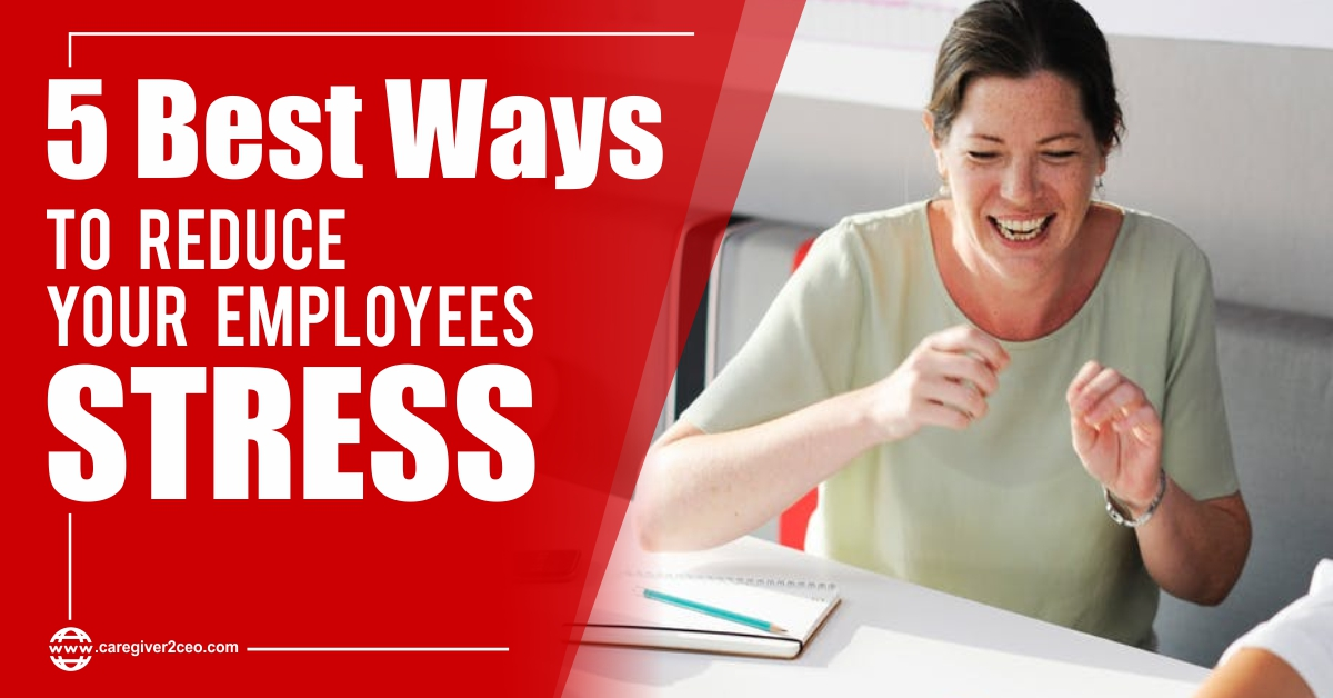 Reduce Your Employees Stress