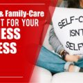 Self-Care and Family-Care